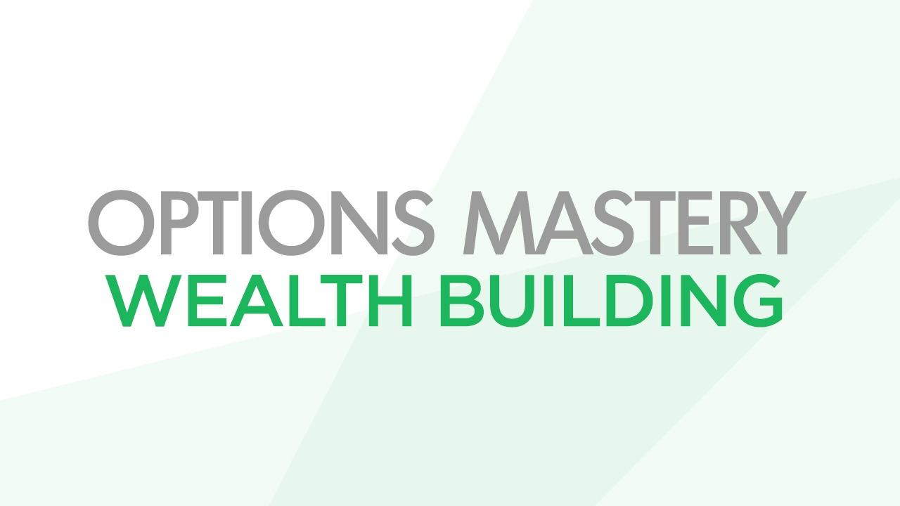 Options Mastery: Wealth Building Strategies
