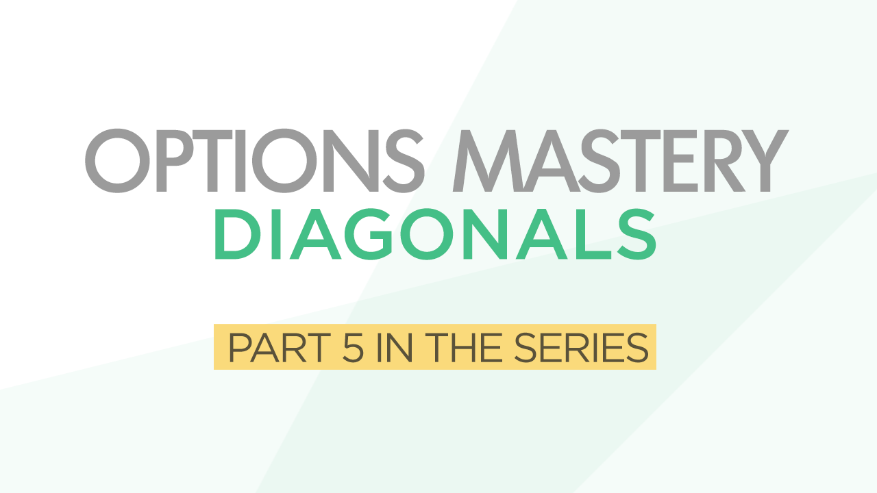 Options Mastery #5: Diagonals