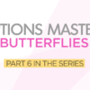 Options Mastery #6: Butterflies
