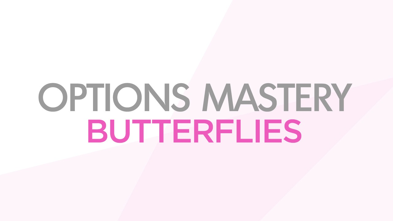 Options Mastery: Butterflies