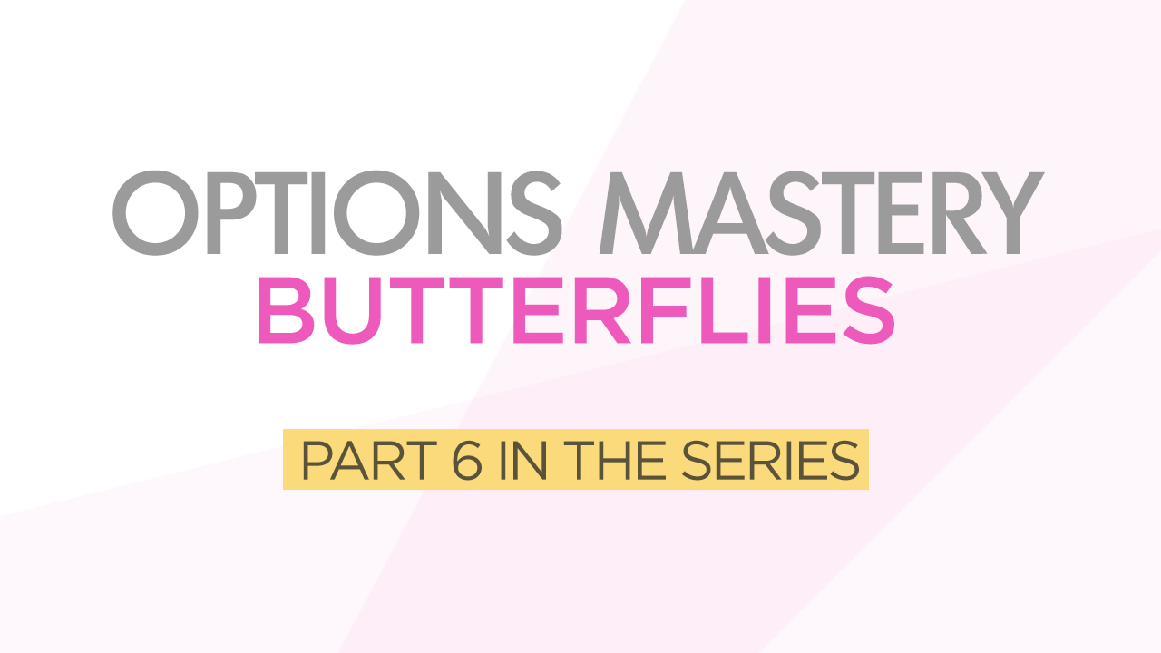 Options Mastery Series Part 6 Butterflies