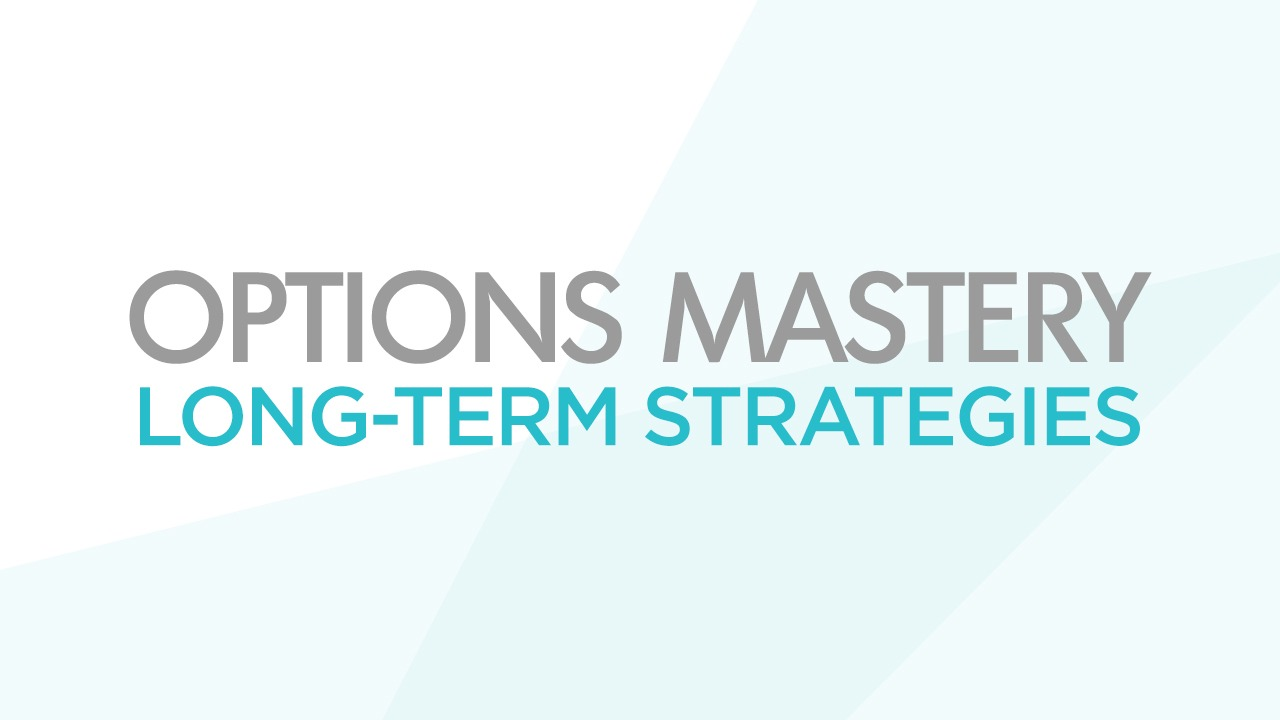 Options Mastery: Long-Term Strategies