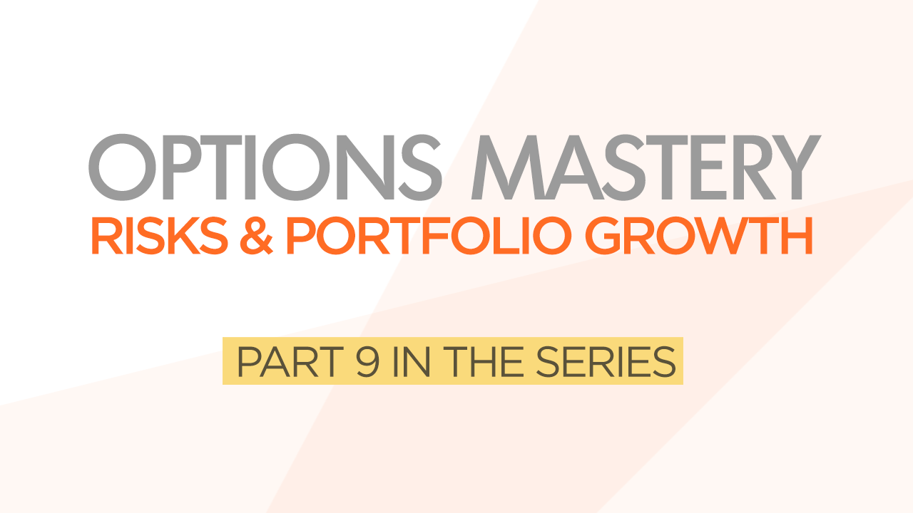 Options Mastery #9: Risks & Portfolio Growth