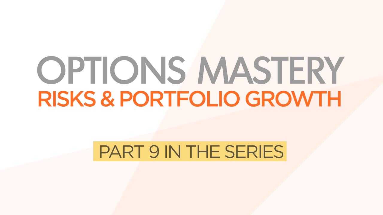 Options Mastery #9: Risks & Portfolio Growth