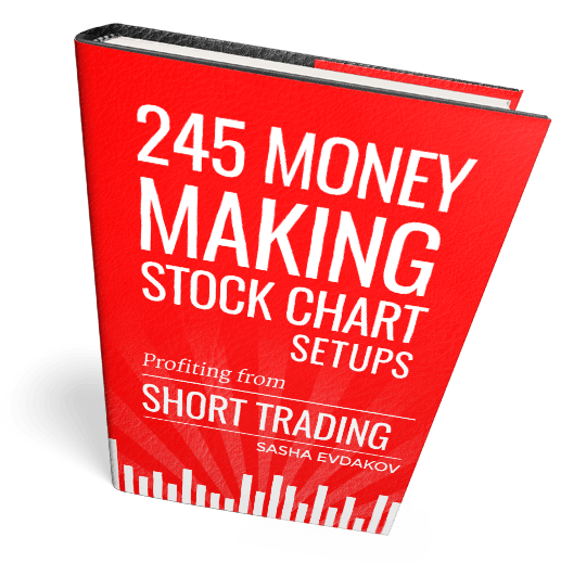 Book by Sasha Evdakov: 245 Money Making Stock Chart Setups -- Short Trading