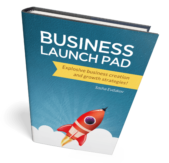 Book by Sasha Evdakov: Business Launch Pad -- Creation and Growth Strategies