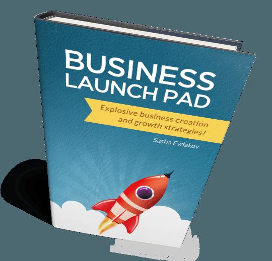 Book by Sasha Evdakov: Business Launch Pad -- Creation and Growth Strategies