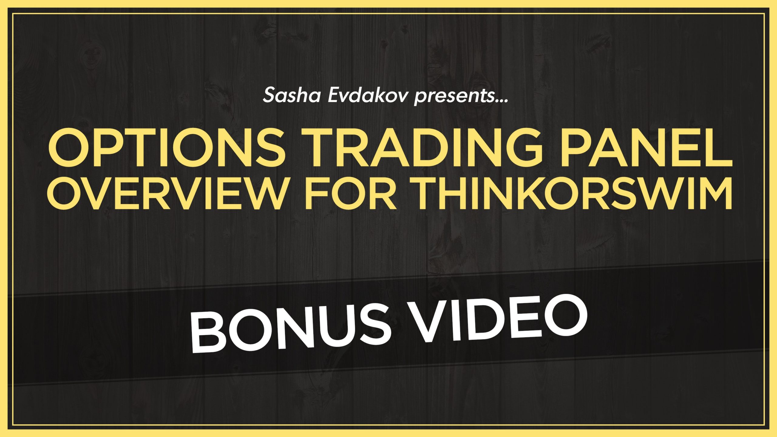 Bonus Video Options Trading Panel Overview for ThinkorSwim Thumbnail