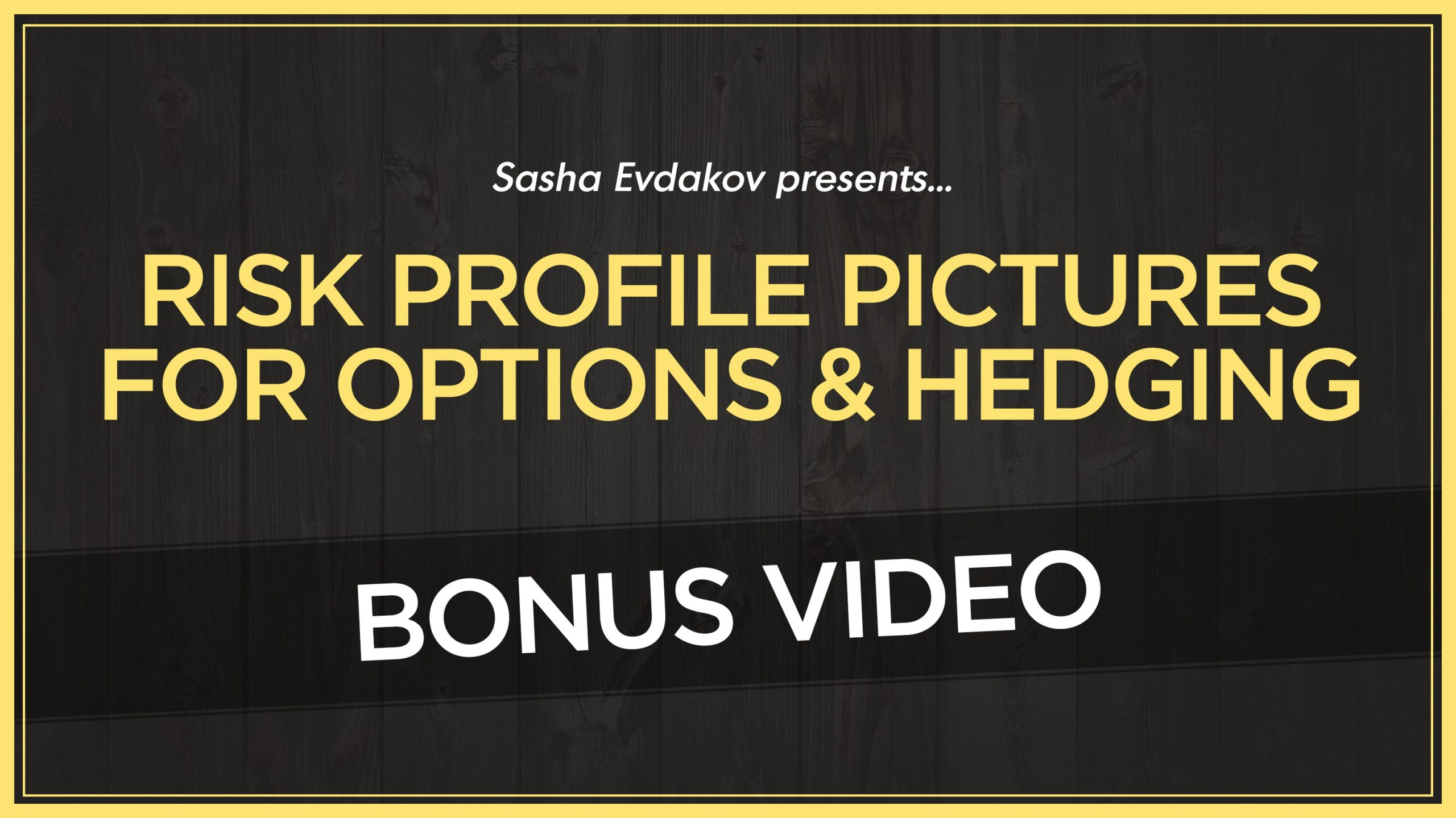 Risk Profile Pictures for Options & Hedging Thumbnail for Bonus Video