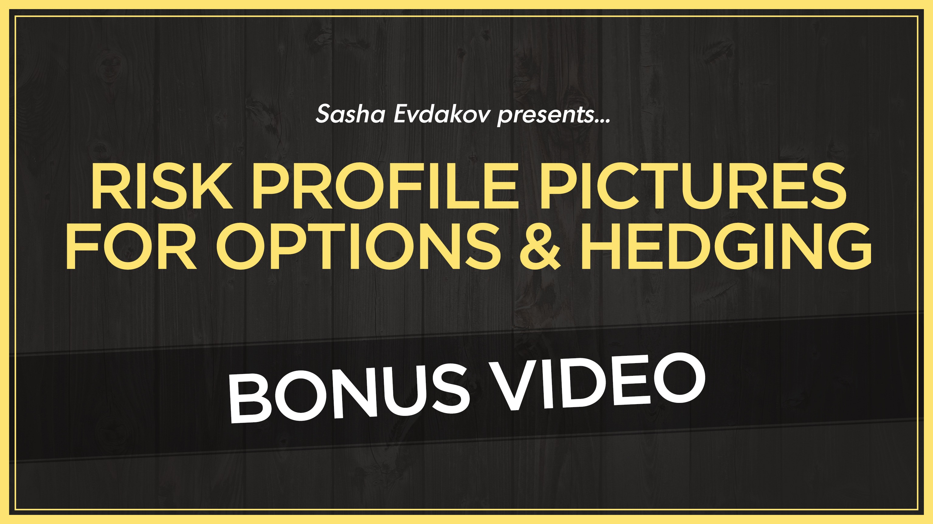 Bonus Video Risk Profile Picture for Options & Hedging Thumbnail
