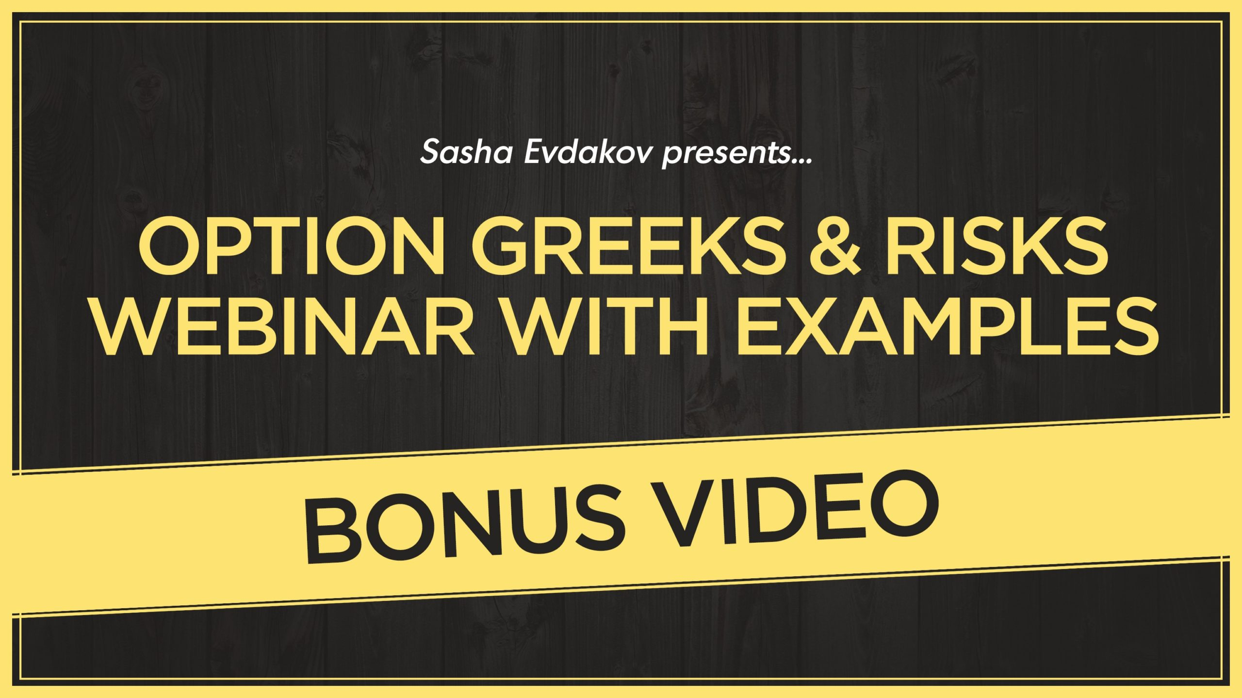 Options Greeks & Risks Webinar with Examples Bonus Video Thumbnail