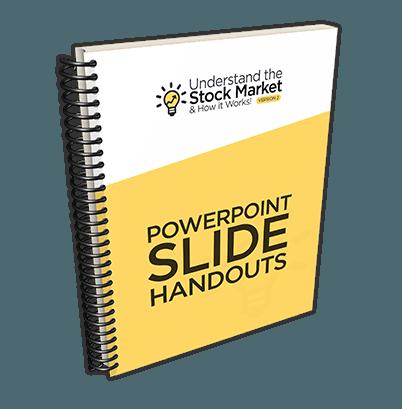 Understanding the Stock Market and How it Works - Powerpoint Slide Handbook