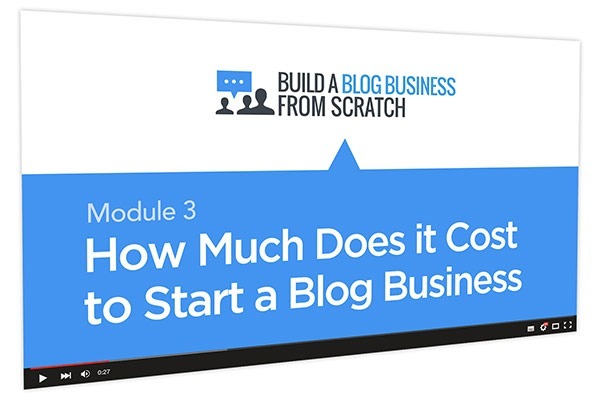 Build a Blog Business from Scratch Course Thumbnail for Module 3 How Much Does it Cost to Start a Blog Business