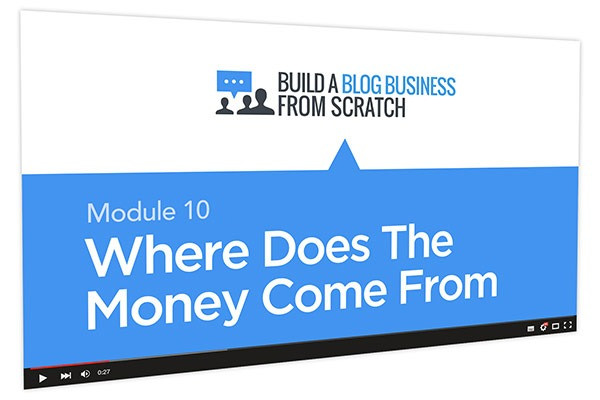 Build a Blog Business from Scratch Course Thumbnail for Module 10 Where Does The Money Come From