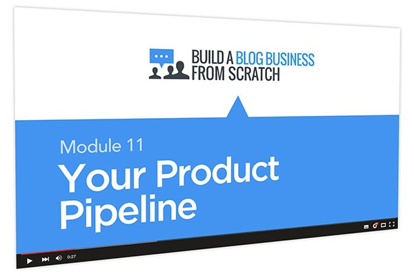 Build a Blog Business from Scratch Course Thumbnail for Module 11 Your Product Pipeline
