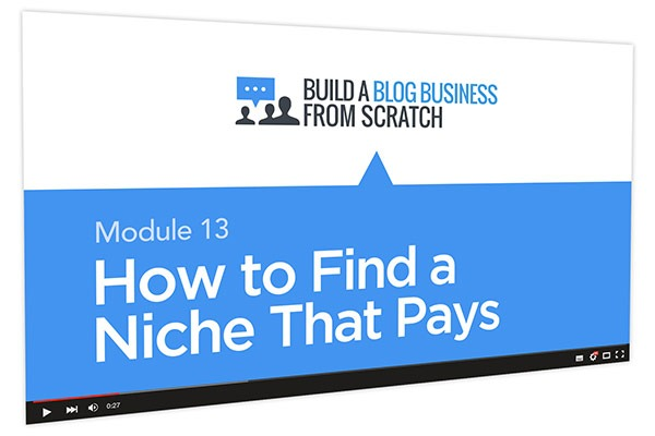 Build a Blog Business from Scratch Course Thumbnail for Module 13 How to Find a Niche That Pays