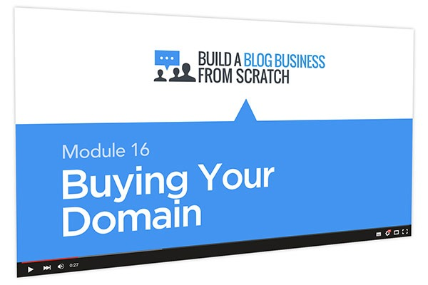 Build a Blog Business from Scratch Course Thumbnail for Module 16 Buying Your Domain