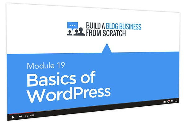 Build a Blog Business from Scratch Course Thumbnail for Module 19 Basics of WordPress