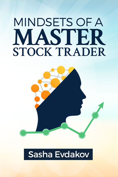 Book by Sasha Evdakov: Mindsets of a Master Stock Trader Bookcover