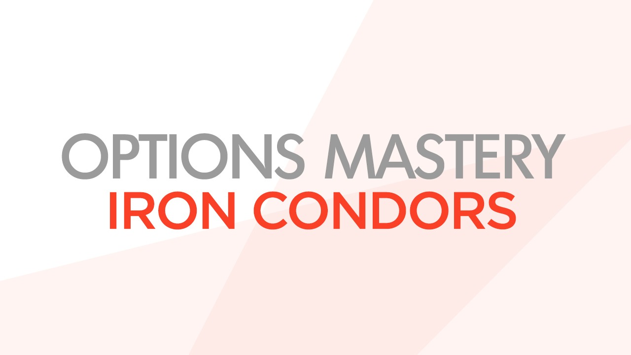 Options Mastery: Iron Condors