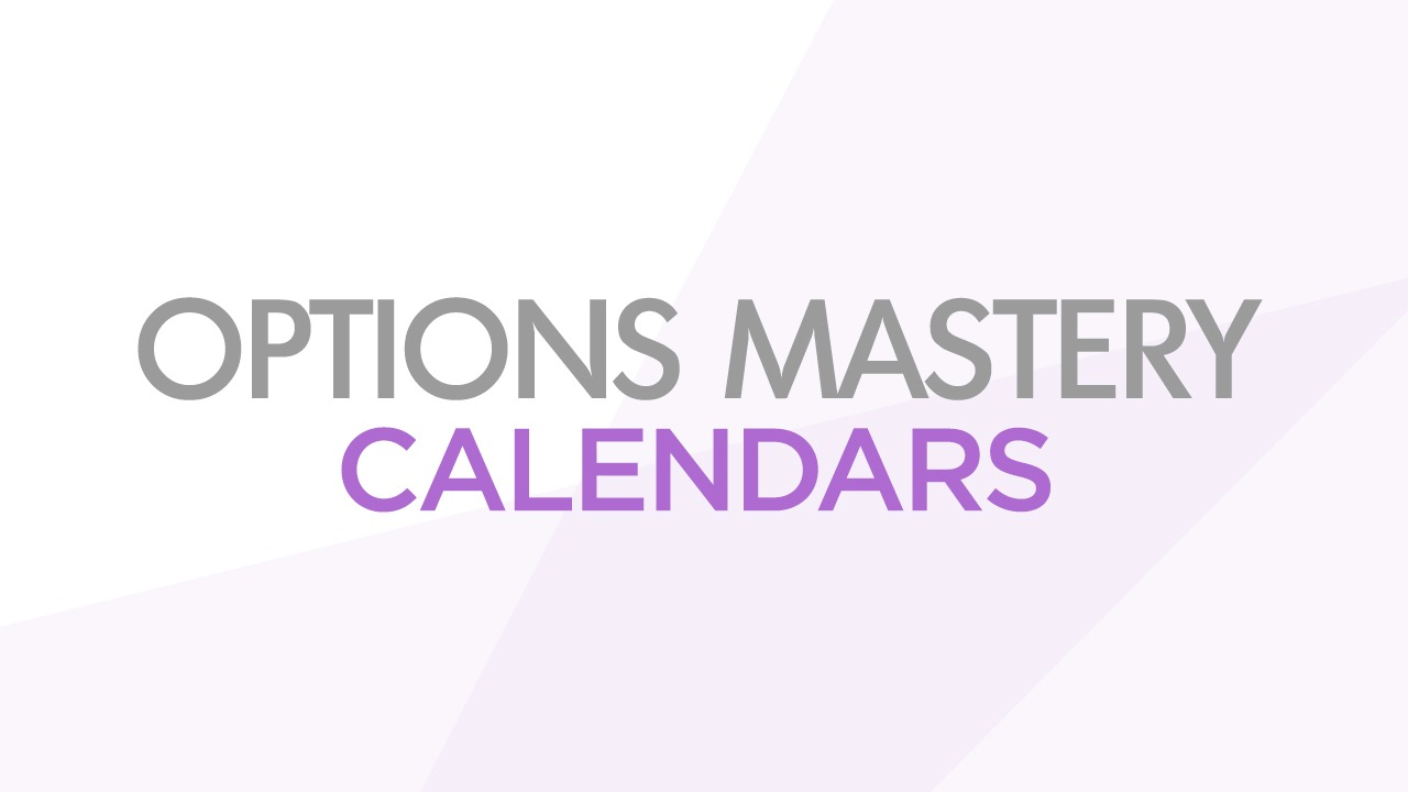Options Mastery: Calendars