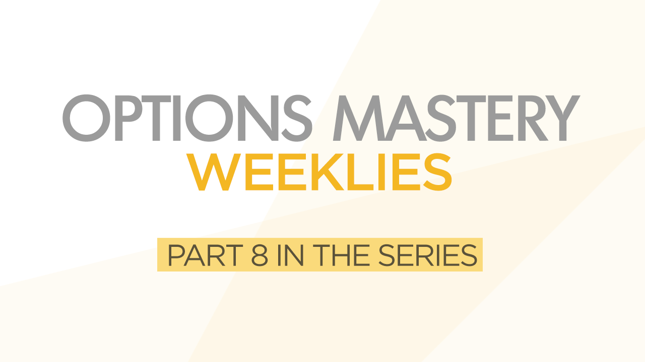 Options Mastery #8: Weeklies
