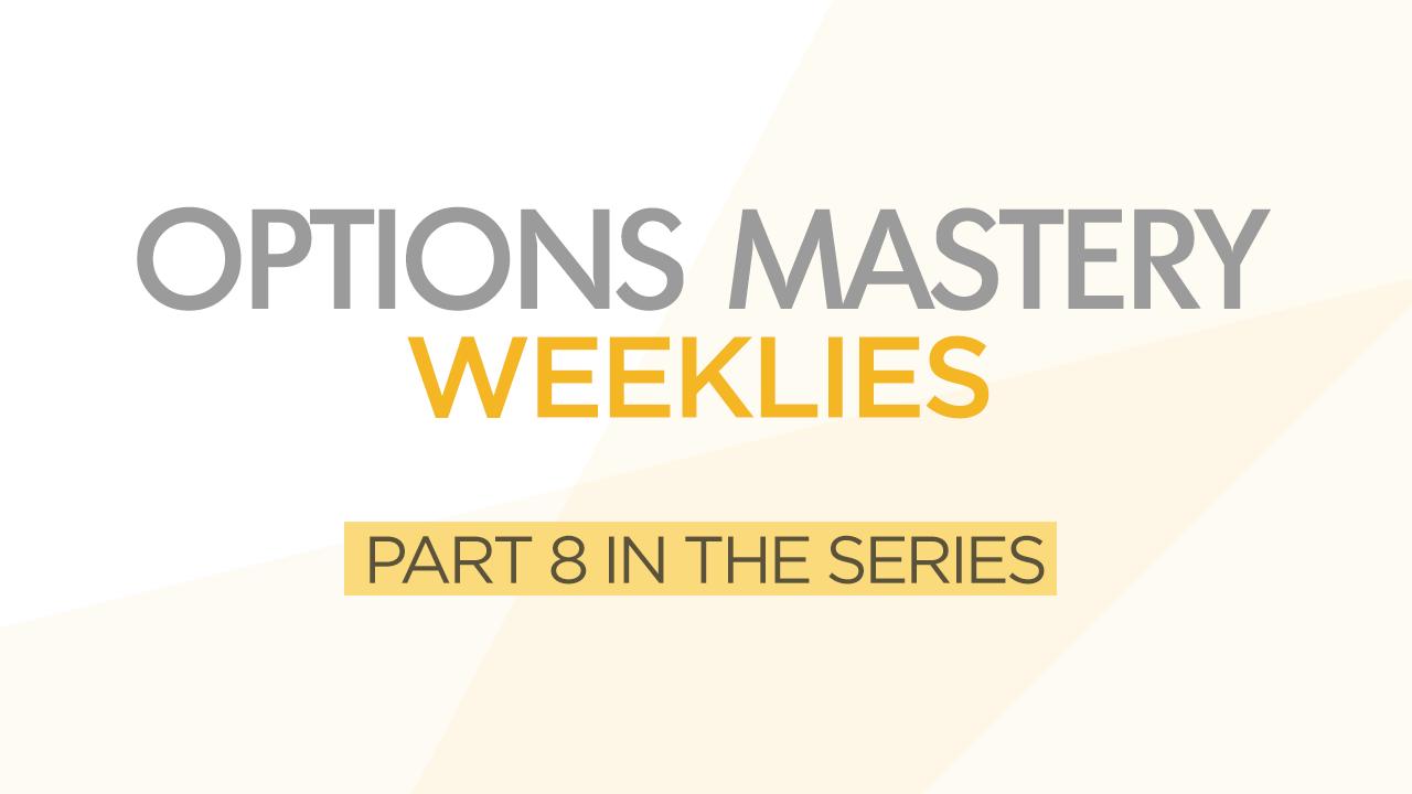 Options Mastery #8: Weeklies