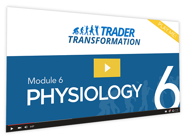 Trader Transformation Course Thumbnail for Module 6 Physiology