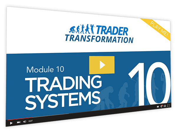 Trader Transformation Course Thumbnail for Module 10 Trading Systems