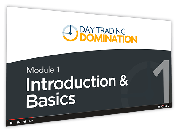 Day Trading Domination Course Thumbnail for Module 1 Introduction & Basics