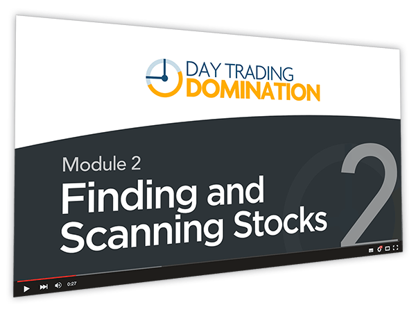 Day Trading Domination Course Thumbnail for Module 2 Finding and Scanning Stocks