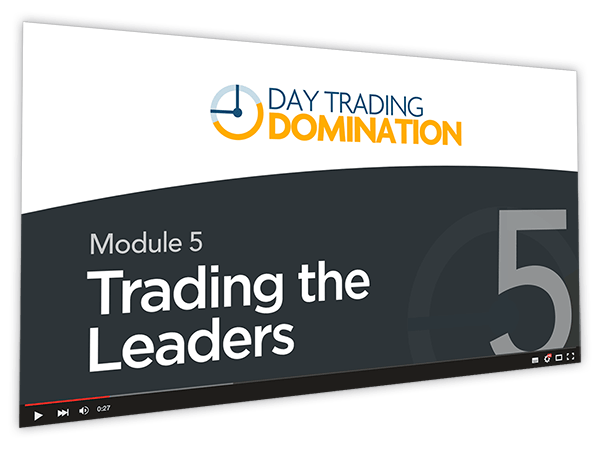 Day Trading Domination Course Thumbnail for Module 5 Trading the Leaders