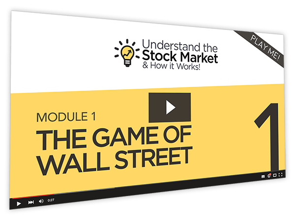Understand the Stock Market & How it Works Course Thumbnail for Module 1 The Game of Wall Street