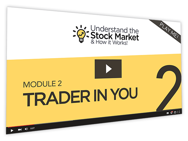 Understand the Stock Market & How it Works Course Thumbnail for Module 2 Trader in You