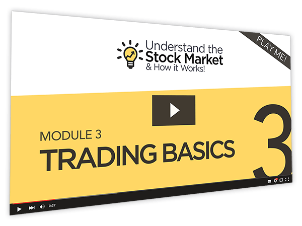Understand the Stock Market & How it Works Course Thumbnail for Module 3 Trading Basics