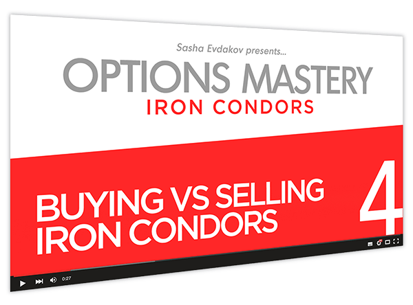 Iron Condors Options Mastery Course Thumbnail for Module 4 Buying vs Selling Iron Condors
