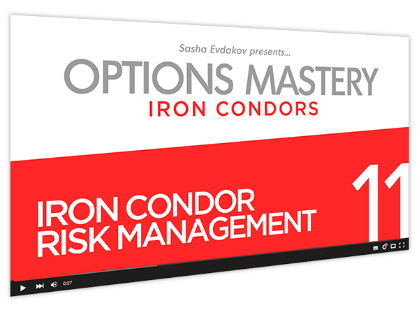 Iron Condors Options Mastery Course Thumbnail for Module 11 Iron Condor Risk Management