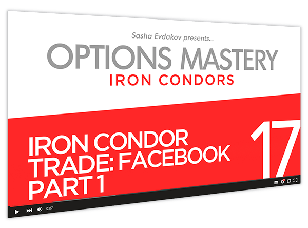 Iron Condors Options Mastery Course Thumbnail for Module 17 Iron Condor Trade Facebook Part 1