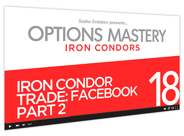 Iron Condors Options Mastery Course Thumbnail for Module 18 Iron Condor Trade Facebook Part 2