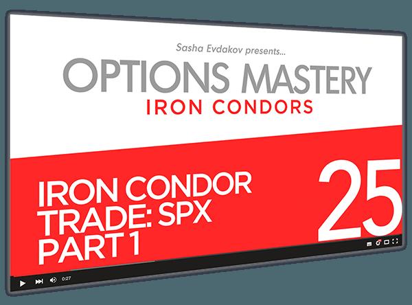 Iron Condors Options Mastery Course Thumbnail for Module 25 Iron Condor Trade SPX Part 1
