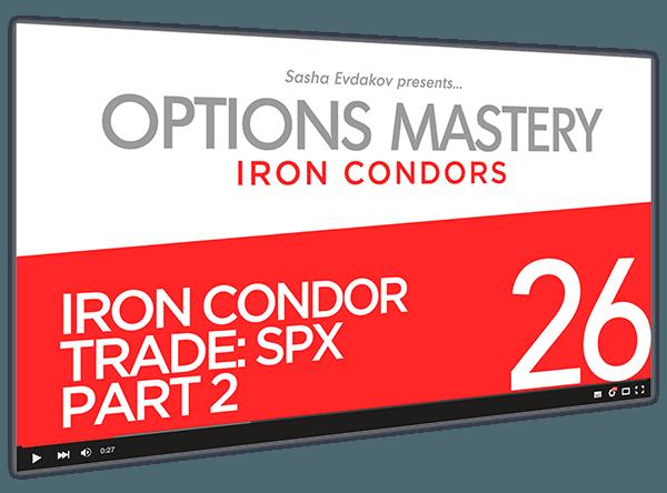Iron Condors Options Mastery Course Thumbnail for Module 26 Iron Condor Trade SPX Part 2