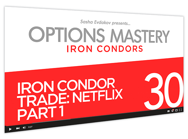 Iron Condors Options Mastery Course Thumbnail for Module 30 Iron Condor Trade Netflix Part 1