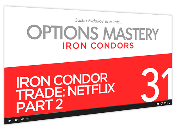 Iron Condors Options Mastery Course Thumbnail for Module 31 Iron Condor Trade Netflix Part 2