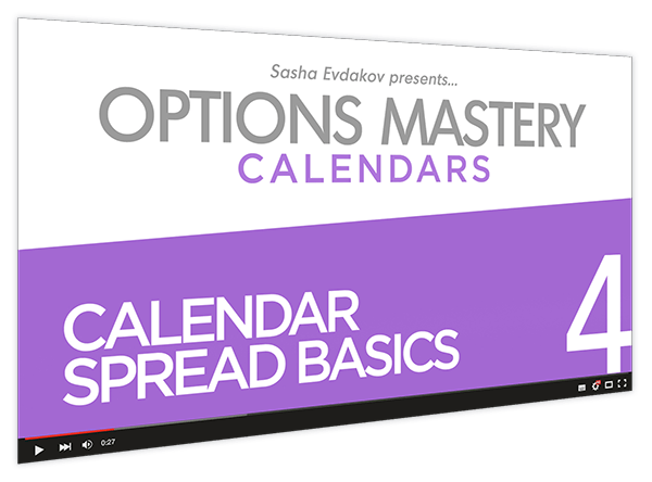 Calendars Options Mastery Course Thumbnail for Module 4 Calendar Spread Basics