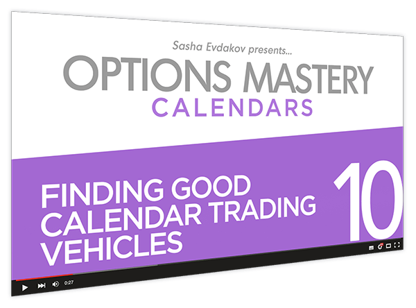 Calendars Options Mastery Course Thumbnail for Module 10 Finding Good Calendar Trading Vehicles