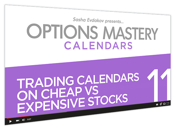 Calendars Options Mastery Course Thumbnail for Module 11 Trading Calendars on Cheap vs Expensive Stocks