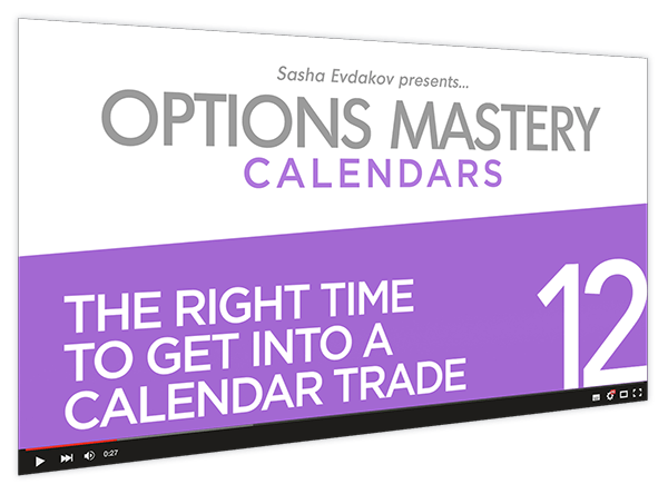 Calendars Options Mastery Course Thumbnail for Module 12 The Right Time to Get into a Calendar Trade