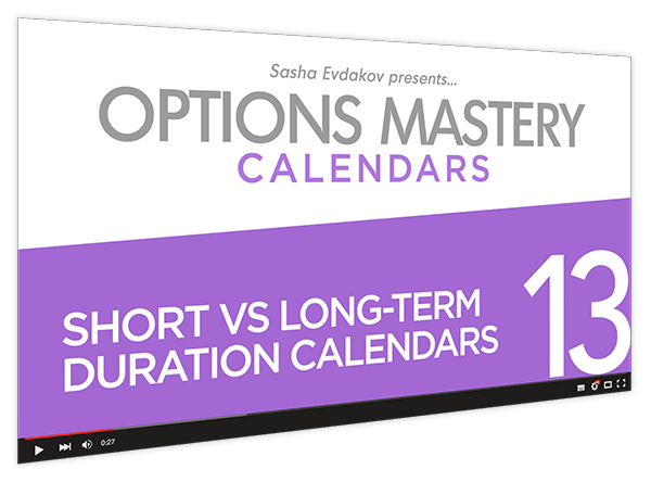 Calendars Options Mastery Course Thumbnail for Module 13 Short vs Long-Term Duration Calendars