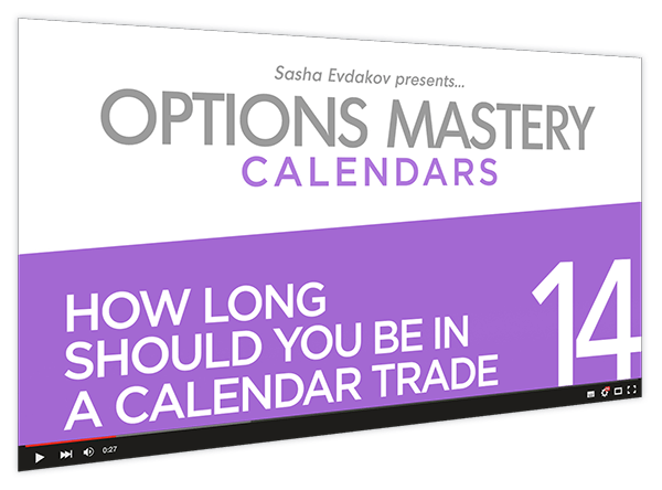 Calendars Options Mastery Course Thumbnail for Module 14 How Long Should You be in a Calendar Trade