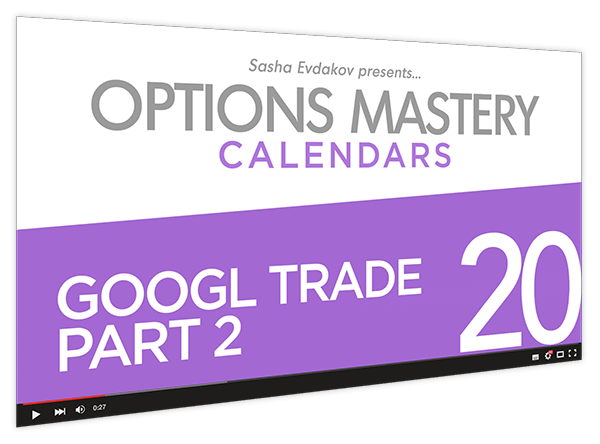 Calendars Options Mastery Course Thumbnail for Module 20 GOOGL Trade Part 2